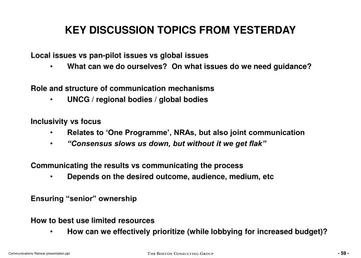 KEY DISCUSSION TOPICS FROM YESTERDAY