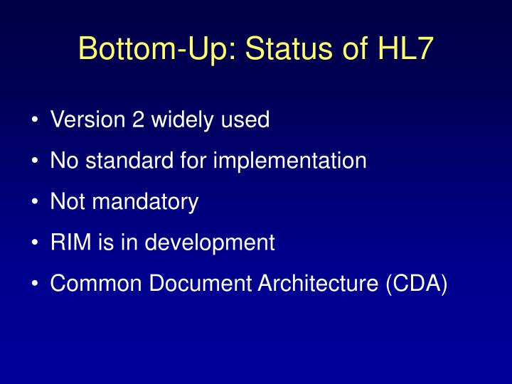 Bottom-Up: Status of HL7