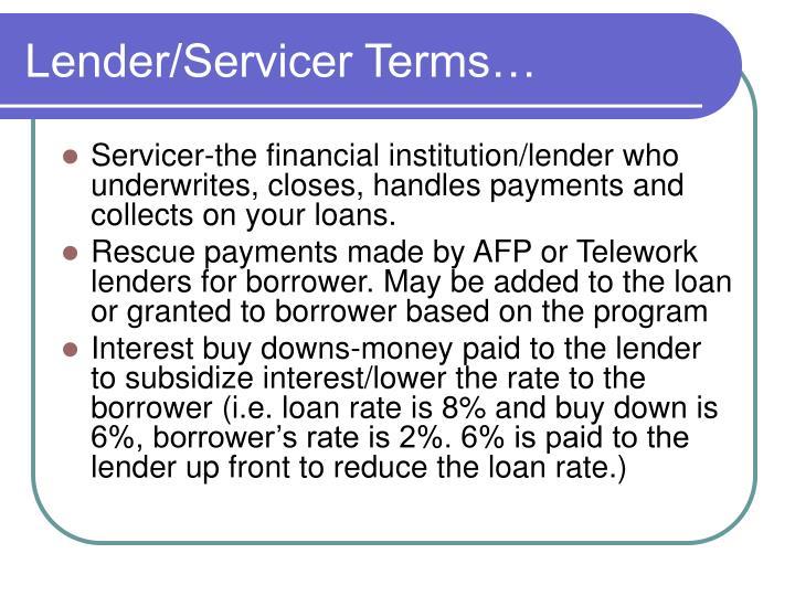 Lender/Servicer Terms…