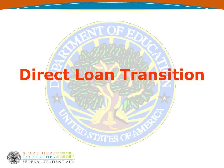 Direct Loan Transition