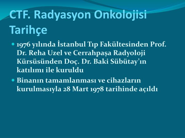 CTF. Radyasyon Onkolojisi Tarihçe