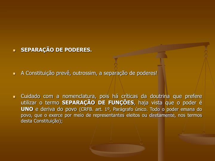 SEPARAÇÃO DE PODERES.