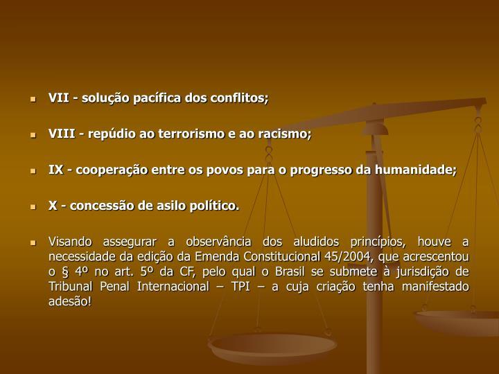 VII - solução pacífica dos conflitos;