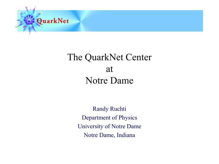 the quarknet center at notre dame n.