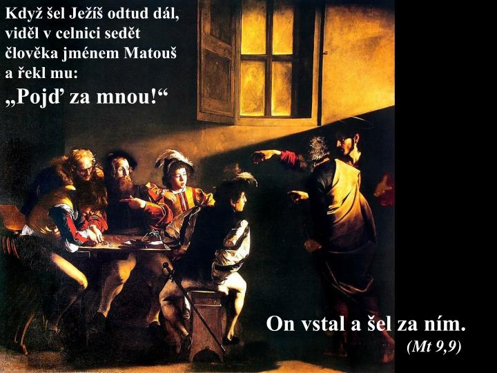 Když šel Ježíš odtud dál,