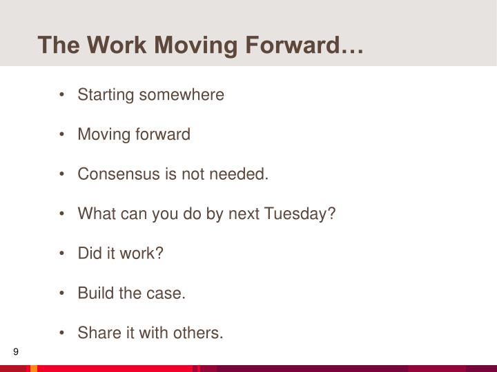 The Work Moving Forward…