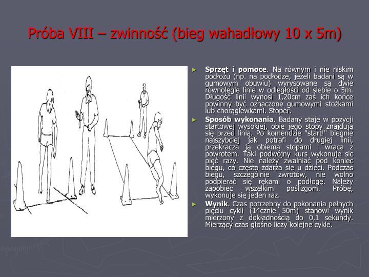 Próba VIII – zwinność (bieg wahadłowy 10 x 5m)