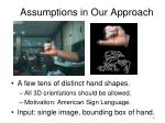 assumptions in our approach1
