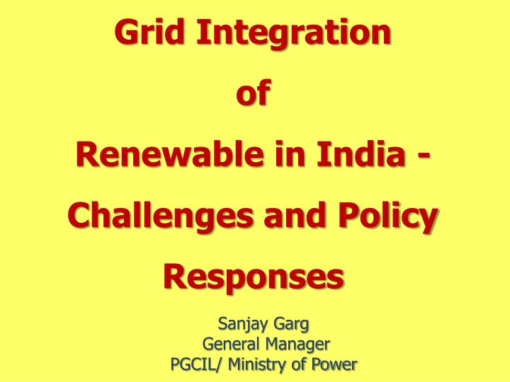 Grid integration of renewable in india challenges and policy responses