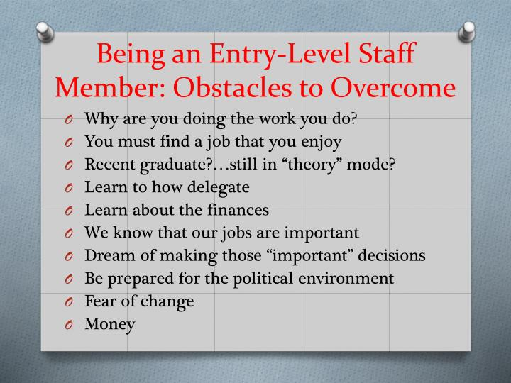 Being an Entry-Level Staff Member: Obstacles to Overcome