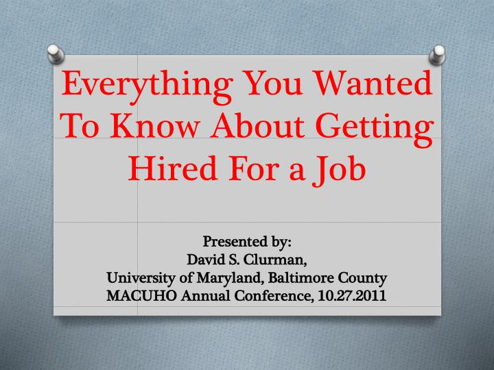 Everything you wanted to know about getting hired for a job