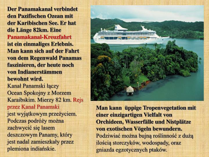 Der Panamakanal verbindet den Pazifischen Ozean mit
