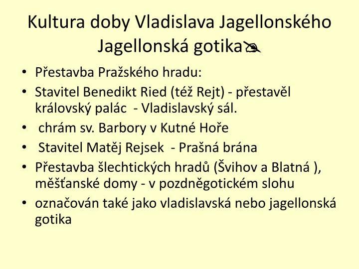 Kultura doby Vladislava Jagellonského