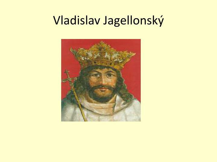 Vladislav jagellonsk