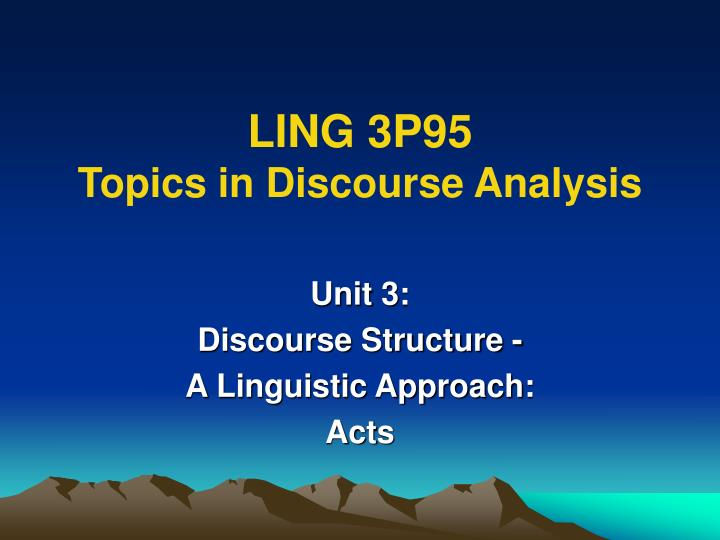 ling 3p95 topics in discourse analysis n.