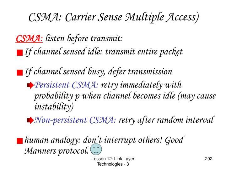 CSMA: Carrier Sense Multiple Access)