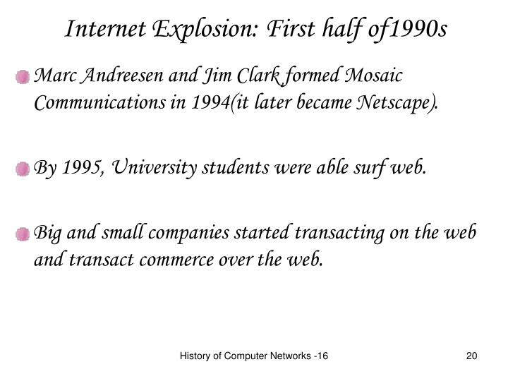 Internet Explosion: First half of1990s
