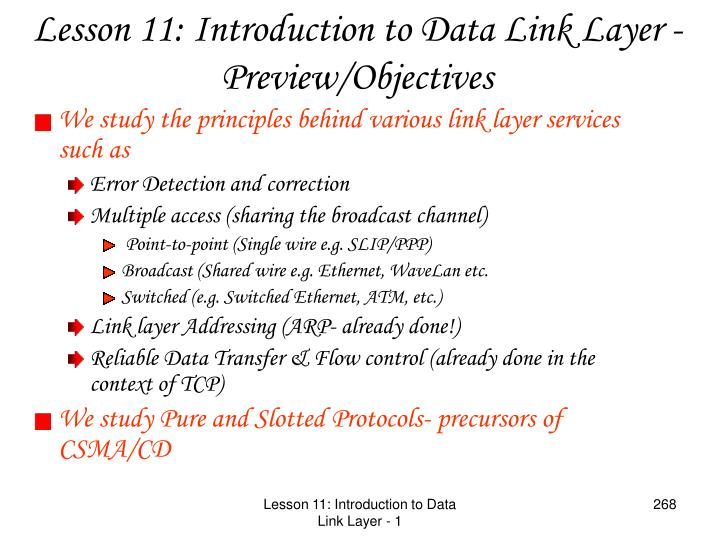 We study the principles behind various link layer services such as