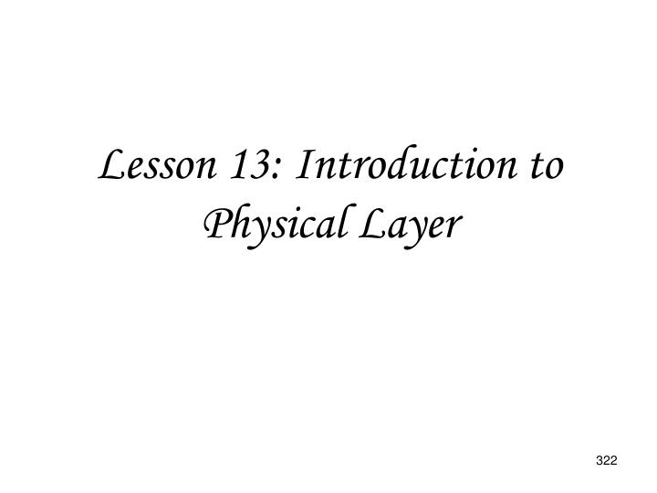 Lesson 13: Introduction to Physical Layer
