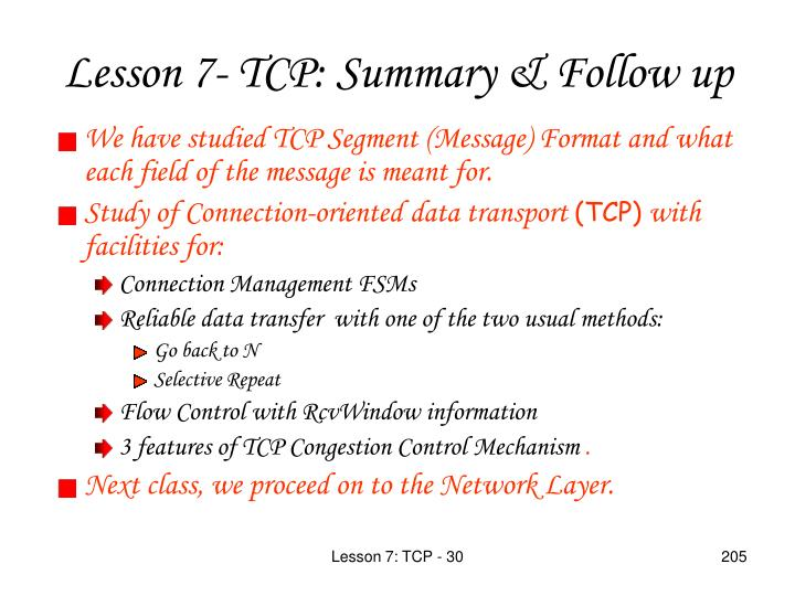 We have studied TCP Segment (Message) Format and what each field of the message is meant for.