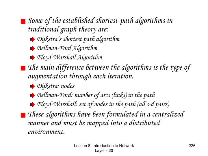 Some of the established shortest-path algorithms in traditional graph theory are: