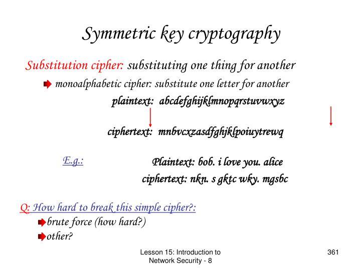 Symmetric key cryptography