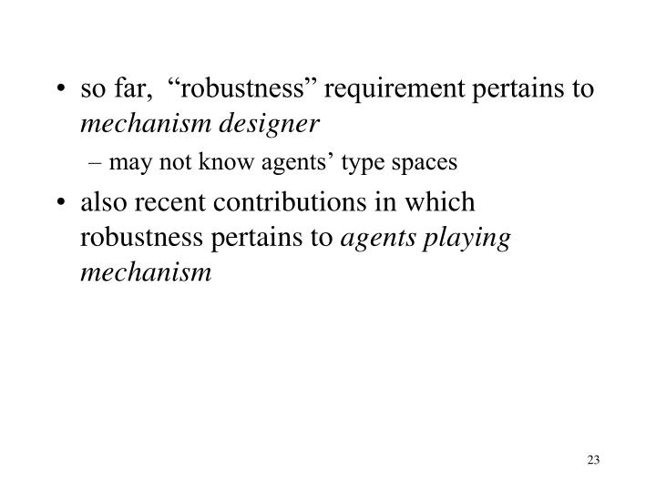 "so far,  ""robustness"" requirement pertains to"