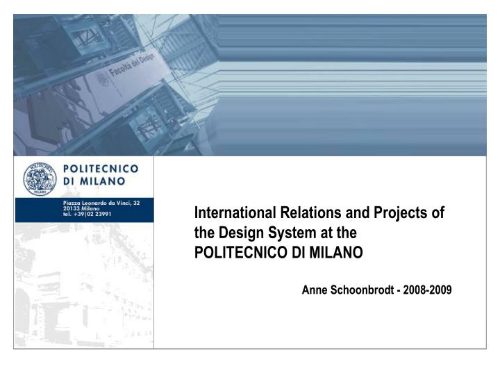 Ppt International Relations And Projects Of The Design System At The Politecnico Di Milano Powerpoint Presentation Id 4773350