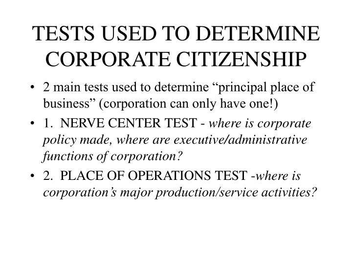 TESTS USED TO DETERMINE CORPORATE CITIZENSHIP