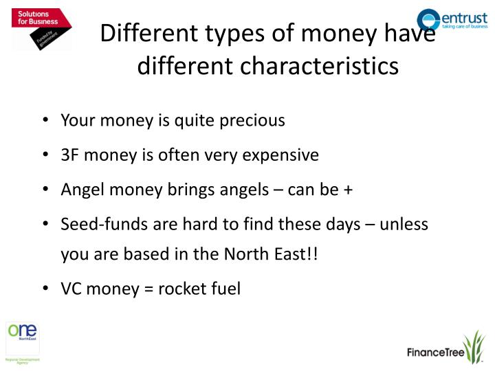Different types of money have different characteristics
