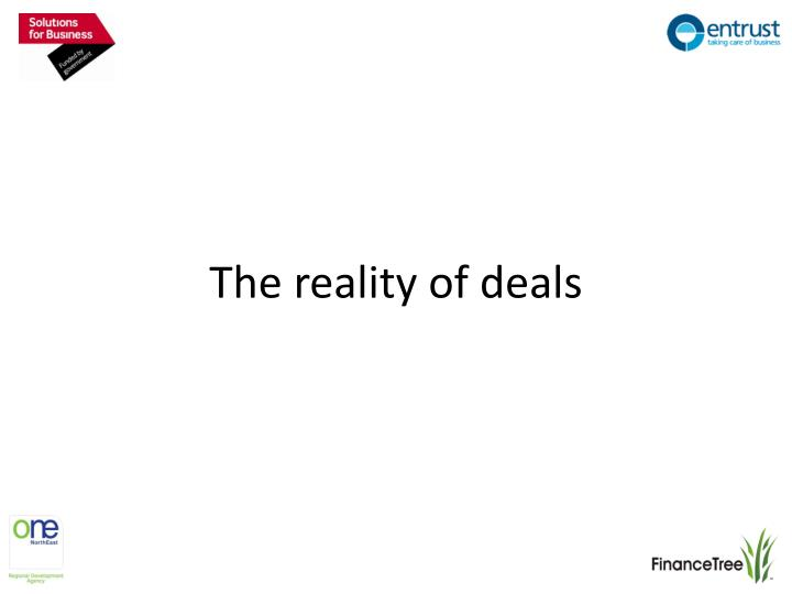 The reality of deals