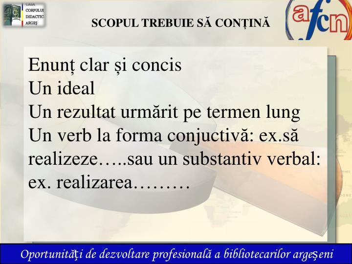 SCOPUL TREBUIE S