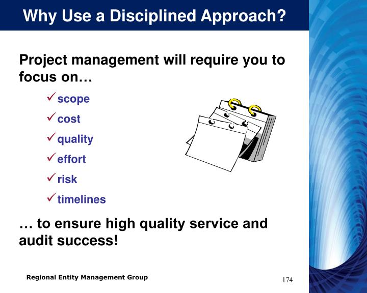 Why Use a Disciplined Approach?