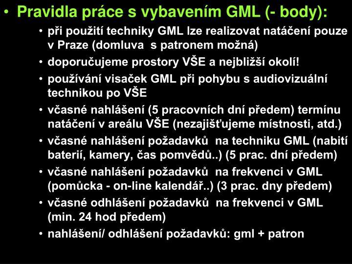 Pravidla práce s vybavením GML (- body):