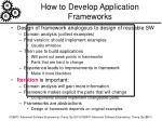 how to develop application frameworks