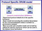 protocol specific dram model