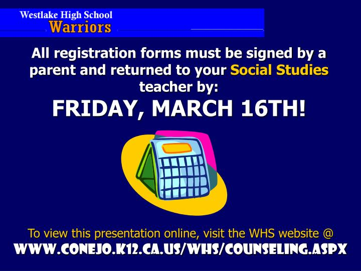 All registration forms must be signed by a parent and returned to your