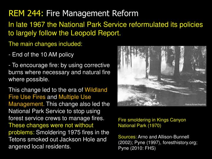 In late 1967 the National Park Service reformulated its policies to largely follow the Leopold Report.