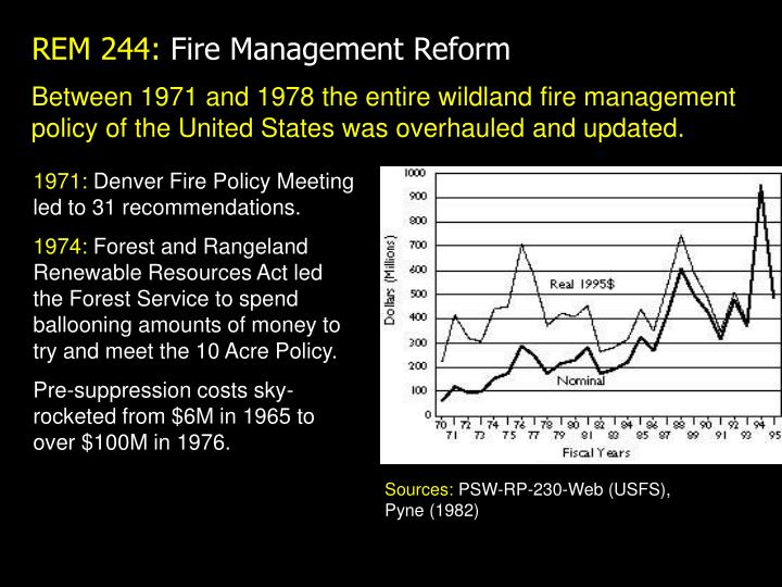 Between 1971 and 1978 the entire wildland fire management policy of the United States was overhauled and updated.