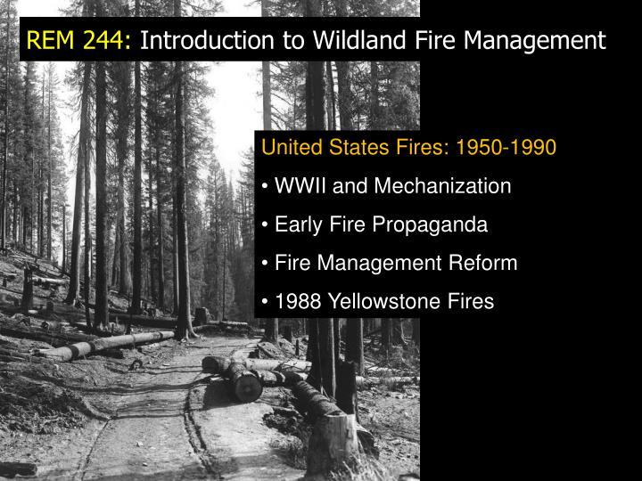 Rem 244 introduction to wildland fire management
