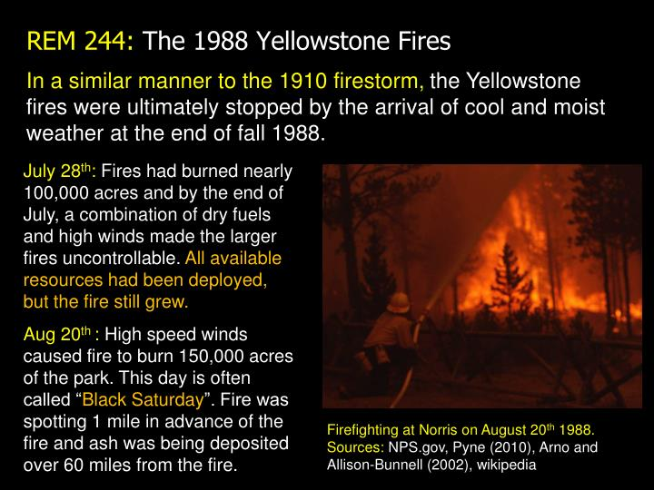 In a similar manner to the 1910 firestorm,