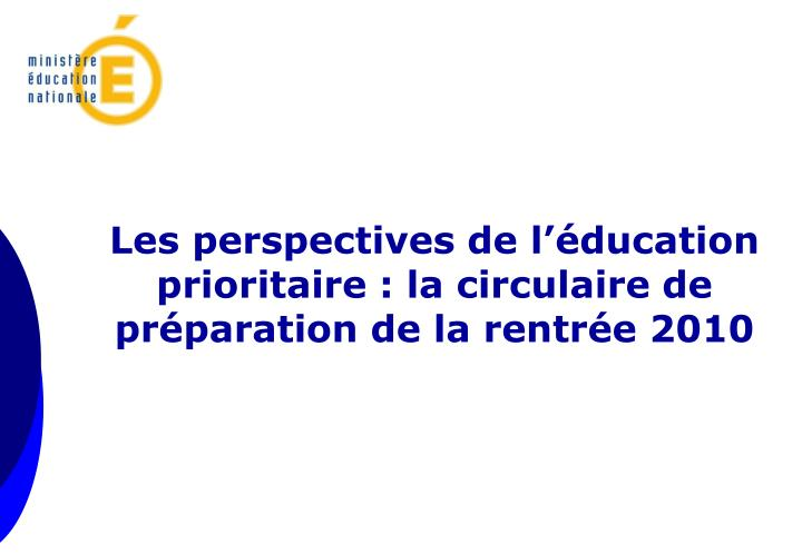 Les perspectives de l'éducation prioritaire : la circulaire de préparation de la rentrée 2010
