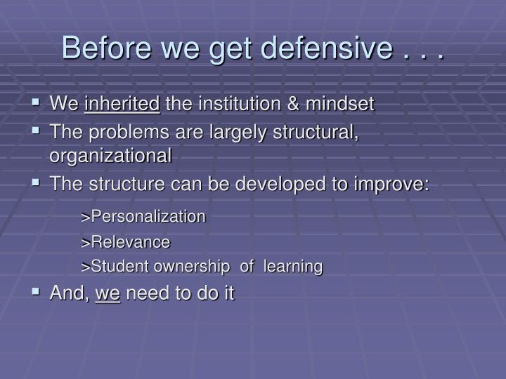 Before we get defensive . . .