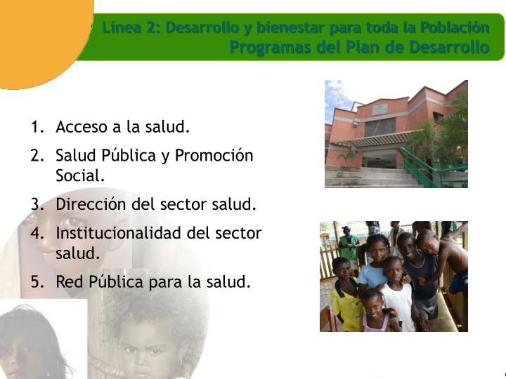 Línea 2: Desarrollo y bienestar para toda la Población