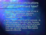 what potential complications can knee replacement have