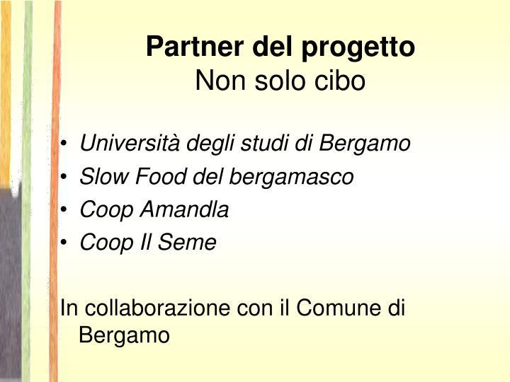 Partner del progetto non solo cibo
