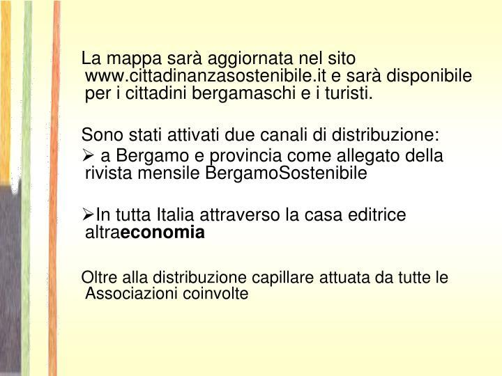 La mappa sarà aggiornata nel sito www.cittadinanzasostenibile.it e sarà disponibile per i cittadini bergamaschi e i turisti.