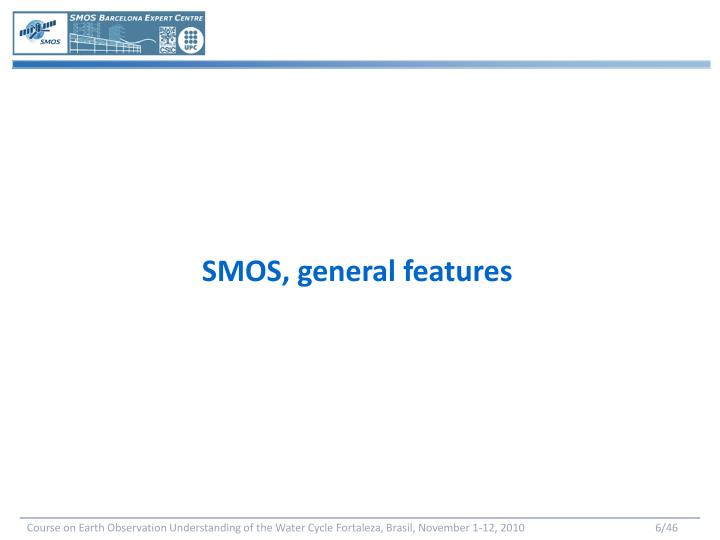 SMOS, general features