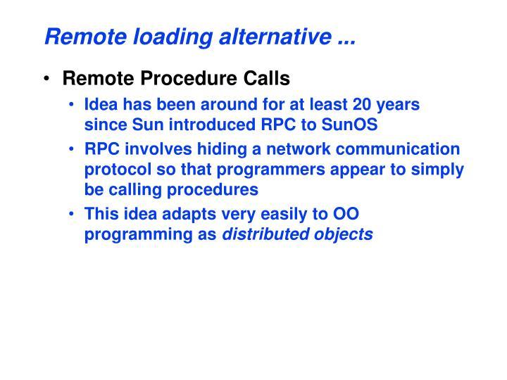 Remote loading alternative ...