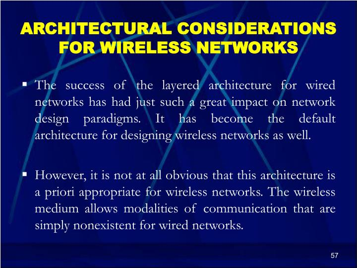 ARCHITECTURAL CONSIDERATIONS FOR WIRELESS NETWORKS